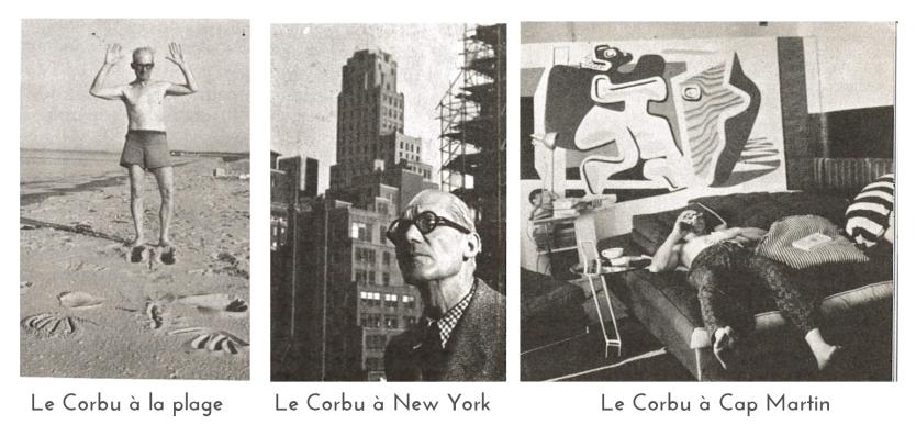 Le Corbu, photos de vacances Source : Le Corbusier: lui même, Jean Petit, Éditions Rousseau, 1970