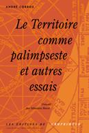 Territoire comme palipseste et autres essais. A. Corboz